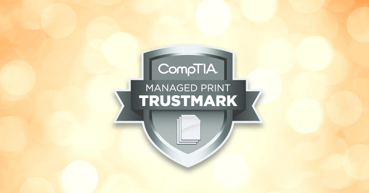 The CompTIA Managed Print Trustmark: A prestigious mark of quality