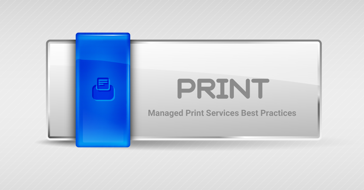 Managed Print Services: Understanding best practices and implementation plans